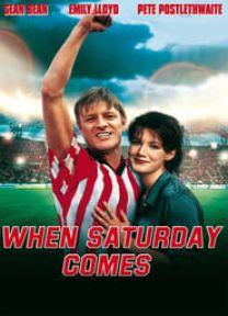 When Saturday Comes